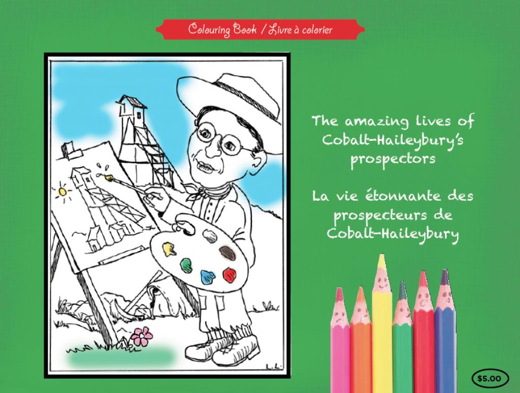 The Amazing Lives of Cobalt - Haileybury's Prospector's Colouring Book developed by the President's Suites / le livre à colorier des Prospecteurs develop avec le concept de la maison des Prospecteurs à Haileybury